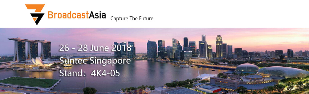 BroadcastAsia Capture The Future 26 - 28 June 2018 Suntec Singapore Stand: 4K4-05